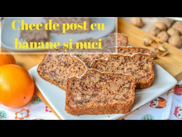 Chec de post cu banane și nuci (Banana Bread) – rețetă VIDEO