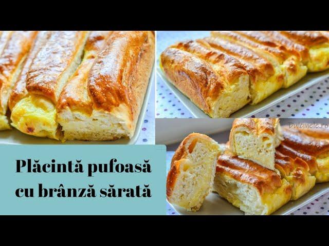 Plăcintă pufoasă cu brânză sărată – rețetă VIDEO