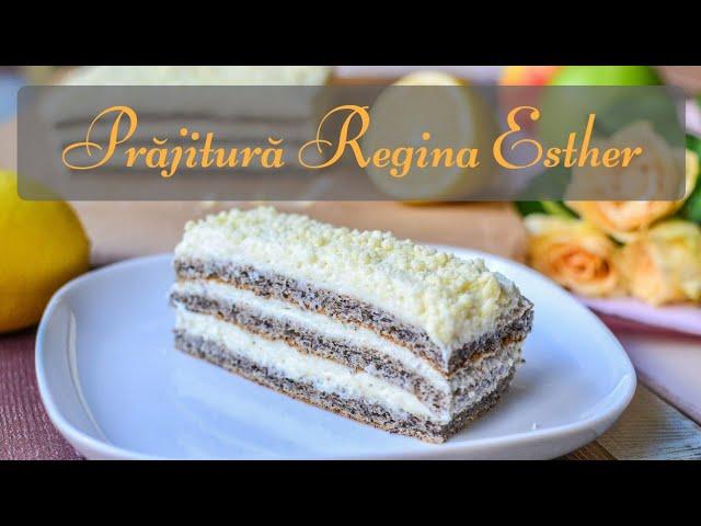 Prăjitură Regina Esther (cu mac și cremă de lămâie) – rețetă VIDEO