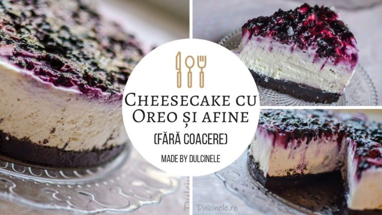 Cheesecake cu biscuiți Oreo și afine – rețetă VIDEO