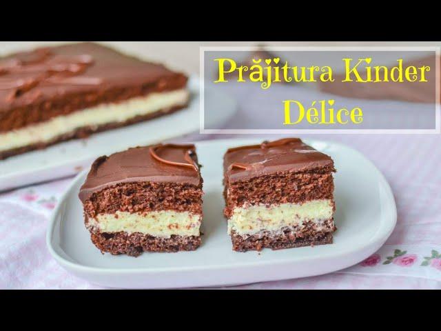 Prăjitură Kinder Délice, un deliciu – rețeta VIDEO