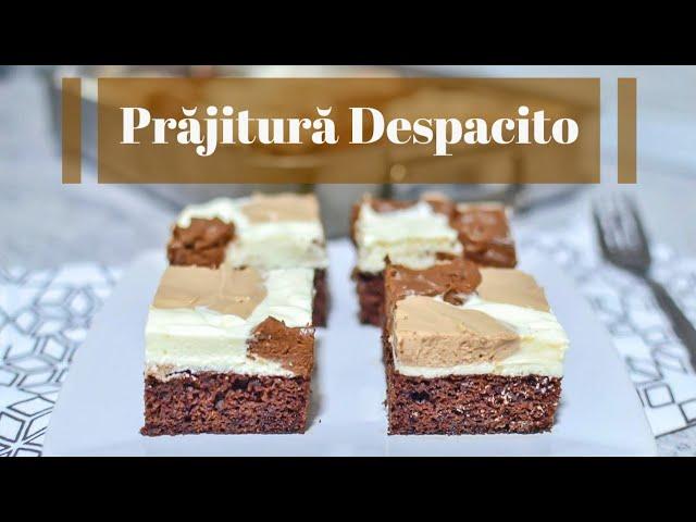 Prăjitură Despacito (Prăjitură Braziliană) – rețeta VIDEO